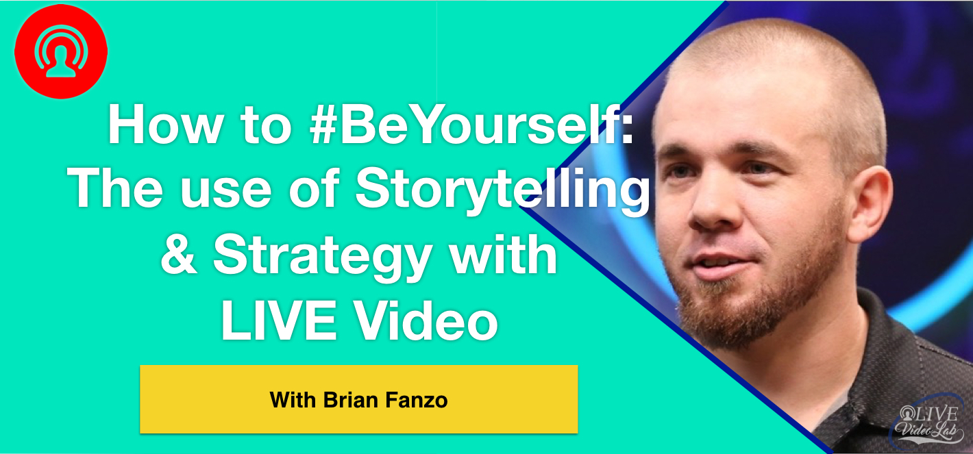Live Video Storytelling with Brian Fanzo